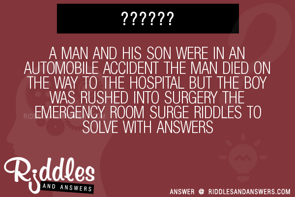 30 A Man And His Son Were In An Automobile Accident The