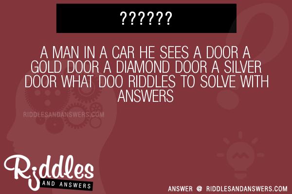 A Man In A Car He Sees A Door A Gold Door A Diamond Door A Silver Door What Doo Riddles To Solve  sc 1 st  Riddles and Answers & 30+ A Man In A Car He Sees A Door A Gold Door A Diamond Door A ...