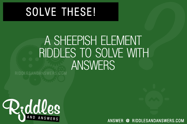 30 a sheepish element riddles with answers to solve puzzles a sheepish element riddles to solve urtaz Images