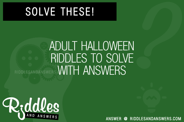30+ Adult Halloween Riddles With Answers To Solve - Puzzles ...