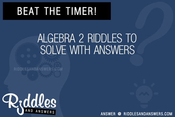 30+ Algebra 2 Riddles With Answers To Solve - Puzzles & Brain ...