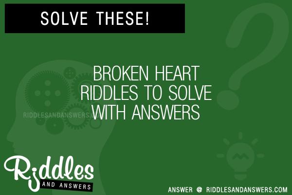 Broken Heart Riddles To Solve