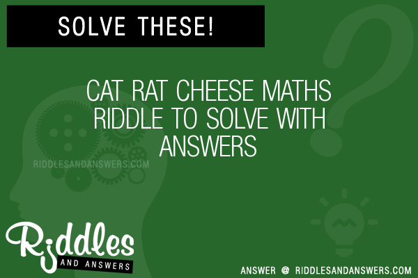 30+ Cat Rat Cheese Maths Riddles With Answers To Solve - Puzzles