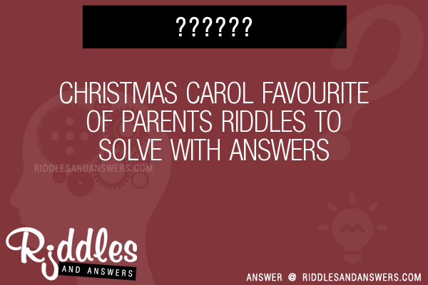 Christmas Carol Brain Teasers.30 Christmas Carol Favourite Of Parents Riddles With