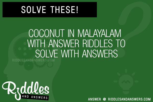 30 Coconut In Malayalam With Riddles With Answers To Solve Puzzles Brain Teasers And Answers To Solve 2020 Puzzles Brain Teasers