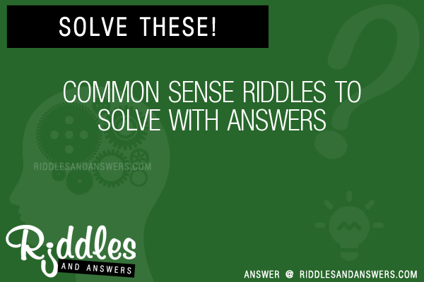 Common sense riddles and answers