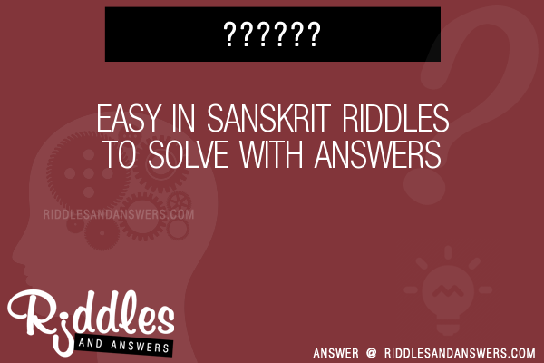 30 Easy In Sanskrit Riddles With Answers To Solve Puzzles Brain Teasers And Answers To Solve 2020 Puzzles Brain Teasers