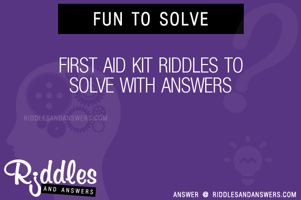 30+ First Aid Kit Riddles With Answers To Solve - Puzzles & Brain