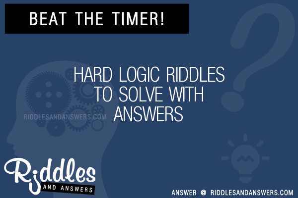 30+ Hard Logic Riddles With Answers To Solve - Puzzles