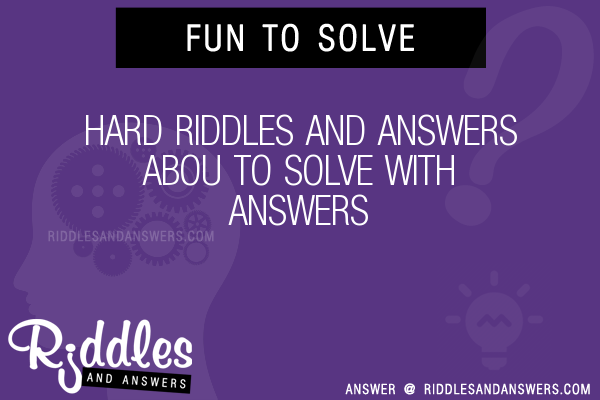 30 hard and abou riddles with answers to solve puzzles brain hard and answers abou riddles to solve publicscrutiny Gallery