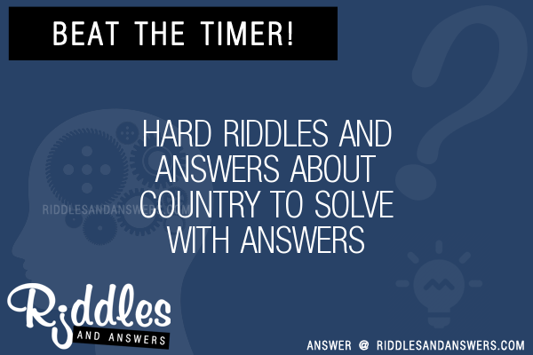 30 hard and about country riddles with answers to solve puzzles hard and answers about country riddles to solve publicscrutiny Images