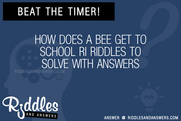 30 How Does A Bee Get To School Ri Riddles With Answers