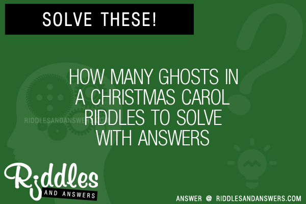 Christmas Carol Brain Teasers.30 How Many Ghosts In A Christmas Carol Riddles With