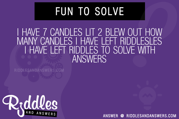 30+ I Have 7 Candles Lit 2 Blew Out How Many Candles I ...