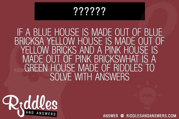 30 If A Blue House Is Made Out Of Blue Bricksa Yellow