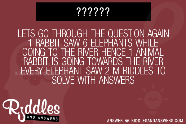 1 Rabbit Saw 9 Elephants While Going To The River