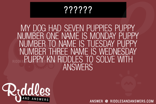 My Dog Had  Puppies Riddle