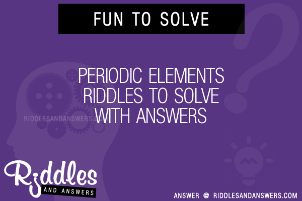 30 periodic elements riddles with answers to solve puzzles periodic elements riddles to solve urtaz Images