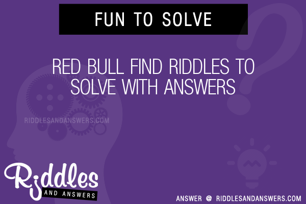 30+ Red Bull Find Riddles With Answers To Solve - Puzzles