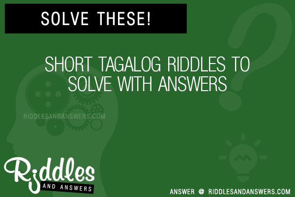 30 Short Tagalog Riddles With Answers To Solve Puzzles Brain Teasers And Answers To Solve 2020 Puzzles Brain Teasers