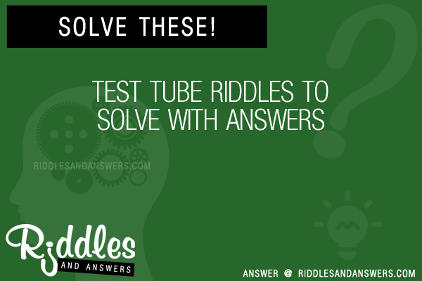 30+ Test Tube Riddles With Answers To Solve - Puzzles