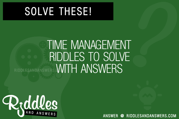 30+ Time Management Riddles With Answers To Solve - Puzzles & Brain