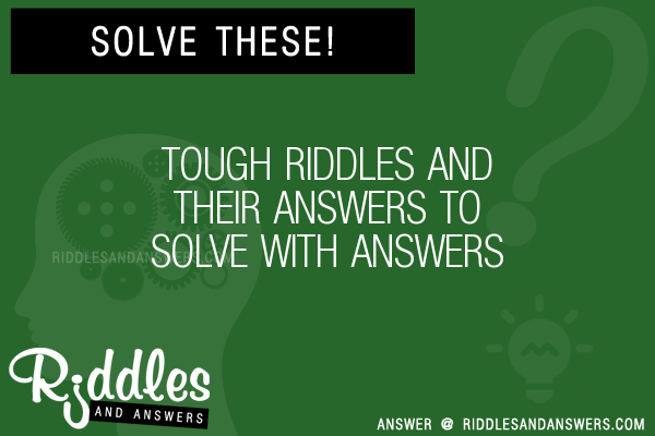 30 Tough And Their Riddles With Answers To Solve Puzzles Brain Teasers And Answers To Solve 2020 Puzzles Brain Teasers