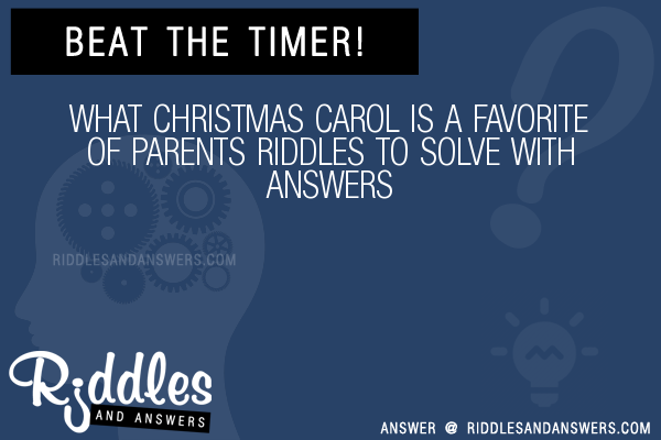 Christmas Carol Brain Teasers.30 What Christmas Carol Is A Favorite Of Parents Riddles