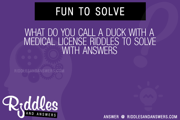 30+ What Do You Call A Duck With A Medical License Riddles ...