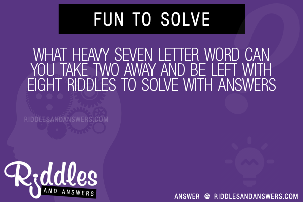 30+ What Heavy Seven Letter Word Can You Take Two Away And Be Left