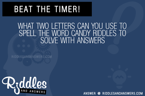 30 What Two Letters Can You Use To Spell The Word Candy Riddles