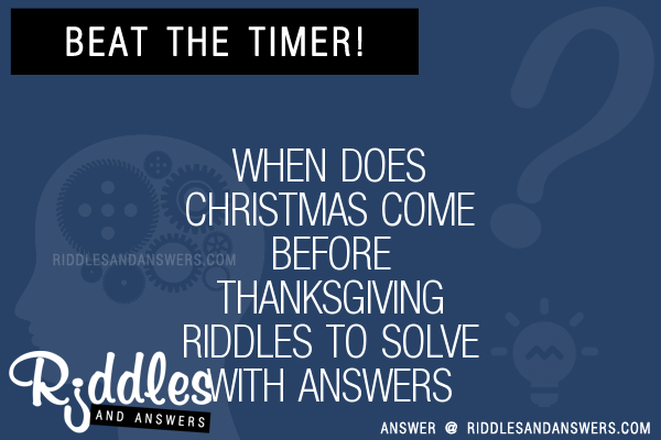 30+ When Does Christmas Come Before Thanksgiving Riddles With ...