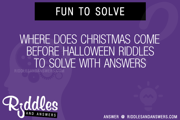 where does christmas come before halloween riddles to solve - Where Does Christmas Come From