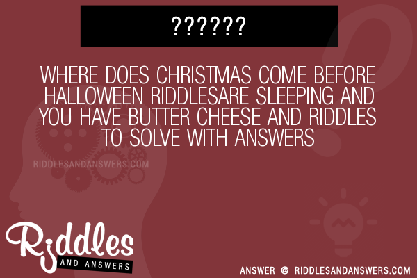 where does christmas come before halloween are sleeping and you have butter cheese and riddles to solve - Where Does Christmas Come From