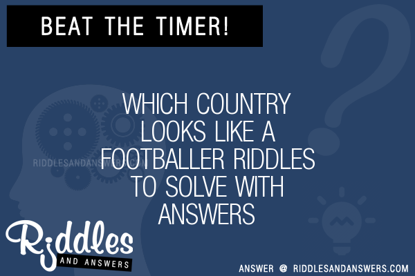 30 Which Country Looks Like A Footballer Riddles With