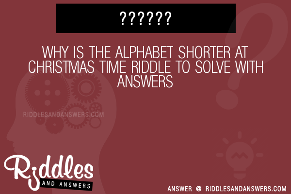 30 why is the alphabet shorter at christmas time riddles for Why christmas is the best holiday